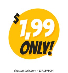 Sale 1.99 Dollars Only Offer Badge Sticker Design in Flat Style. Vector illustration