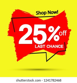 Sale 25% off, banner design template, last chance, discount tag, grunge brush, shop now, vector illustration