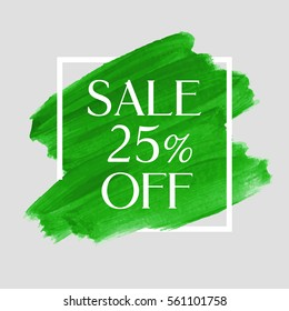Sale 25% off sign over art brush acrylic stroke paint abstract texture background poster vector illustration. Perfect watercolor design for a shop and sale banners.