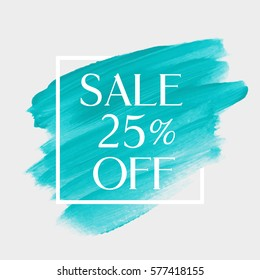 Sale 25% off sign over art brush acrylic stroke paint abstract texture background vector illustration. Perfect watercolor design for a shop and sale banners.