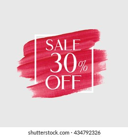 Sale 30% off sign over grunge brush art paint abstract texture background acrylic stroke poster vector illustration. Perfect watercolor design for a shop and sale banners.