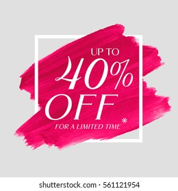 Sale up to 40% off sign over art brush acrylic stroke paint abstract texture background poster vector illustration. Perfect watercolor design for a shop and sale banners.