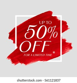 Sale up to 50% off sign over art brush acrylic stroke paint abstract texture background poster vector illustration. Perfect watercolor design for a shop and sale banners.