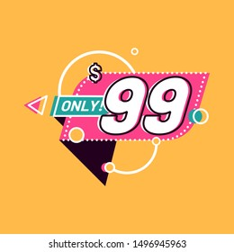 Sale 99 Dollars Only Offer Badge Sticker. Vector illustration. Geometric banners. Modern flat style vector illustration. Price tag for the banner, flyer, Sale, offer, promotion, ad. Eps 8