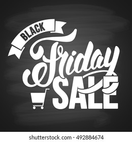 Sale advertising inscription. Black Friday banner with shopping cart. Chalkboard design. Vector stock template for your business promotion.
