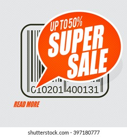 """Sale banner or poster with text: """"Up to 50%, Super sale"""" Speech bubble design."""