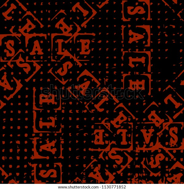 Sale. Event concept. Seamless Pattern. Letters of a word SALE - stamp. Grunge texture. Red elements, black background