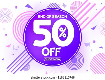 Sale poster design template, 50% off, end of season, abstract geometric background, vector illustration