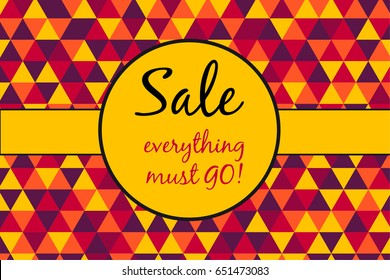 Sale poster, everything must go text on retro triangles pattern background