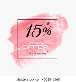 Sale special offer 15% off sign over art brush acrylic stroke paint abstract texture background vector illustration. Perfect watercolor design for a shop and sale banners.