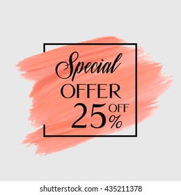 Sale special offer 25% off sign over grunge brush art paint abstract texture background acrylic stroke poster vector illustration. Perfect watercolor design for a shop and sale banners.