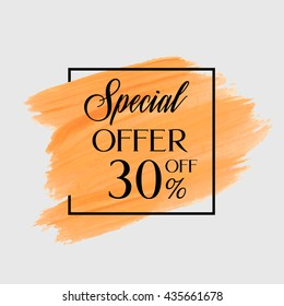 Sale special offer 30% off sign over grunge brush art paint abstract texture background acrylic stroke poster vector illustration. Perfect watercolor design for a shop and sale banners.