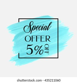 Sale special offer 5% off sign over grunge brush art paint abstract texture background acrylic stroke poster vector illustration. Perfect watercolor design for a shop and sale banners.