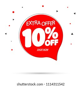 Sale tag 10% off, speech bubble banner design template, extra offer, app icon, vector illustration