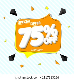 Sale tag 75% off, speech bubble banner design template, special offer, app icon, vector illustration