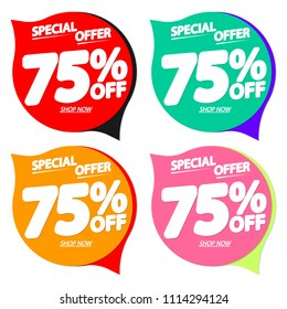 Sale tags 75% off, set speech bubble banners design template, special offer, app icons, vector illustration