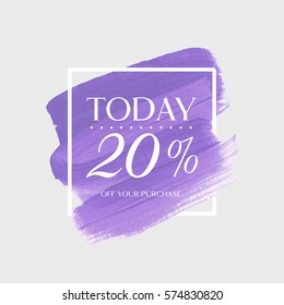 Sale today 20% off sign over art brush acrylic stroke paint abstract texture background vector illustration. Perfect watercolor design for a shop and sale banners.