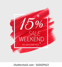 Sale weekend 15% off sign over art brush acrylic stroke paint abstract texture background vector illustration. Perfect watercolor design for a shop and sale banners.