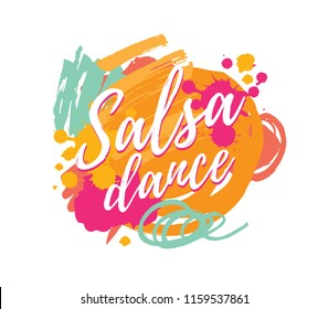 Salsa dance vector logotype. Abstract brushes colorful background. Poster for dance party, cards, banners, t-shirts, dance studio.