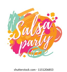 Salsa party vector logotype. Abstract brushes colorful background. Poster for dance party, cards, banners, t-shirts, dance studio.