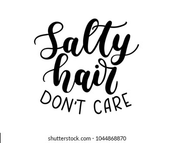 Salty hair don't care lettering inscription isolated on white background. Hand drawn summer calligraphy. Vector illustration.