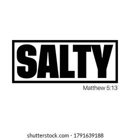 Salty, Matthew 5:13, Christian, Jesus, Quote, T-Shirt Design Vector