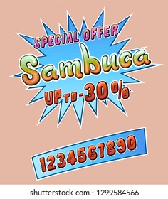 Sambuca promo sticker for cafe restaurant or store and set of numbers up to. Comic style handwritten lettering. Exclamation for sale. Colorful volume font. Vector typographic pop-art inscription