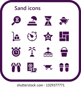 sand icon set. 16 filled sand icons.  Simple modern icons about  - Sandclock, Island, Hourglass, Wheelbarrow, Timer, Starfish, Floor, Sand bucket, Sandals, Wait, Slippers