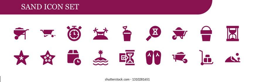 sand icon set. 18 filled sand icons.  Simple modern icons about  - Wheelbarrow, Timer, Island, Sand bucket, Sandclock, Hourglass, Starfish, Wait time, Slippers, Dune