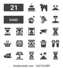 sand icon set. Collection of 21 filled sand icons included Hourglass, Dust, Sandclock, Island, Yacht, Sandals, Sand bucket, Litter box, Wheelbarrow, clock, Camel, castle