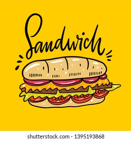 Sandwich hand drawn vector illustrtion and lettering. Cartoon style. Isolated on yellow background. Design for banner, poster, menu board.
