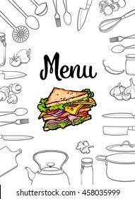 Sandwich, kitchenware and cutlery menu design sketch style vector illustration isolated on white background. Concept of menu banner poster cover with colorful sandwich surrounded by kitchen utensills