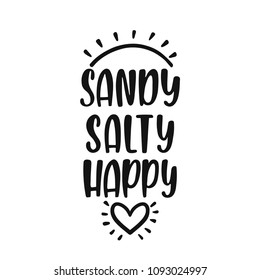 Sandy, salty, happy. Inspirational quote about summer. Modern calligraphy phrase with hand drawn sun, heart. Brush vector lettering for print, tshirt and poster. Typographic design.