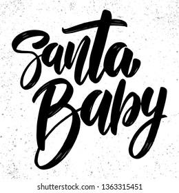 Santa baby. Lettering phrase for postcard, banner, sign, flyer. Vector illustration