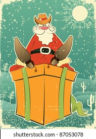 Santa Claus with cowboy hat and boots on present box.Retro card for celebrate on old paper texture