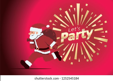 Santa Claus Merry Christmas, Let's go party. Vector