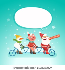 Santa Claus, Snowman and funny pig ride bicycle. Funny three persons tandem bike picture. Merry Christmas and Happy new year 2019. Vector illustration poster template with speech bubble