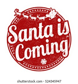 Santa is coming grunge rubber stamp on white background, vector illustration