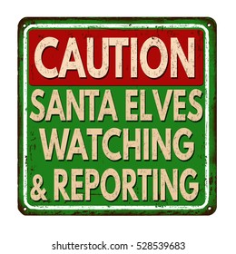 Santa elves watching and reporting vintage rusty metal sign on a white background, vector illustration