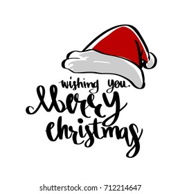 Santa hat and Wishing you Merry Christmas lettering calligraphy, illustration vector greeting and invitation card design.