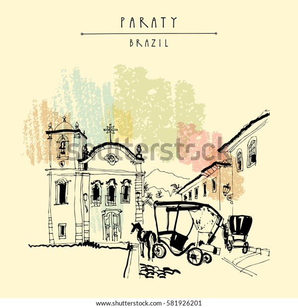 Santa Rita church in Paraty, Rio de Janeiro, Brazil. Old town view with horse carts. Travel sketch. Vintage hand drawn book illustration, postcard or poster in vector