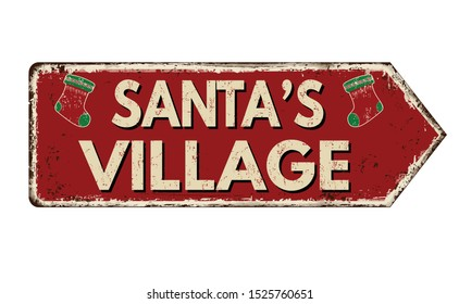 Santa's village vintage rusty metal sign on a white background, vector illustration