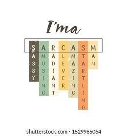 Sarcasm vector funny print for tee, t shirt, cool card and life slogan. I love sarcasm. Sassy amusing radiant clever amazing startling man. Anagram cool quote in crossword scanword style.