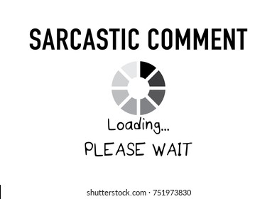 cfa39c48 Sarcastic comment loading please wait typography / Funny vector  illustration design / Textile graphic t shirt