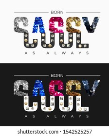 sassy and cool slogan glitter sequins and rivets illustration on black and white background