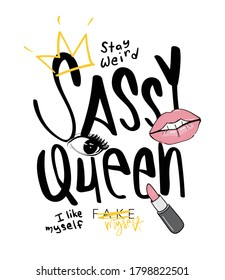 Sassy queen slogan text and design elements / Design for t shirts, prints, posters, stickers, frames etc