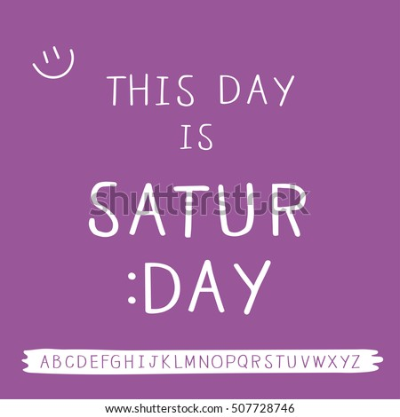 Saturday Quotes Freehand Font Stock Vector Royalty Free 60 Magnificent Saturday Quotes
