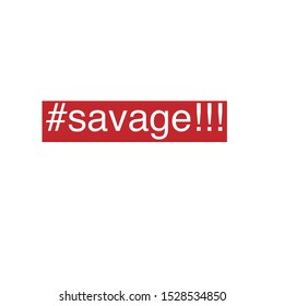 savage sign with red shape #savage slogan concept illustration