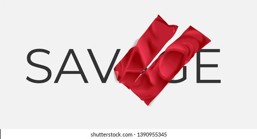 savage sign with red tape covering on letter a and g, showing save slogan. savage/save slogan concept illustration
