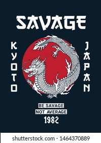 Savage slogan text, with Japanese dragon illustration. Vector graphics for t-shirt prints and other uses.